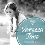 Vanessa Jane – Finding Your Light