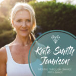 Kate Smith Jamison – Moving Through Change with Grace