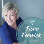 How to Stand Out and Step Up with Fiona Fenwick