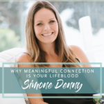 Why Meaningful Connection is Your Lifeblood