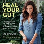 How to Heal Your Gut with Lee Holmes